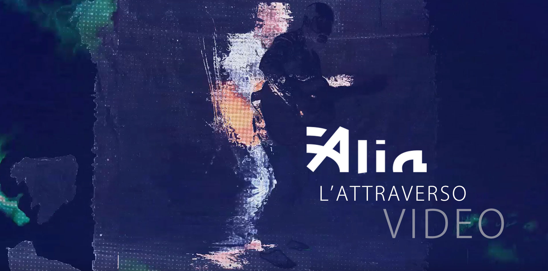 Video ALIA L'attraverso